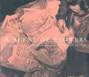 A Scent of Flowers: The History of the Southern California Flower Market 1912--2004