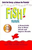 img - for Fish! A Remarkable Way To Boost Morale And Improve Results book / textbook / text book