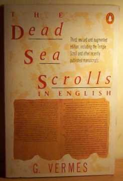 The Dead Sea Scrolls in English: Including Temple Scroll other Recently Published Manuscripts 3RD rev Augmented E, GEZA VERMES