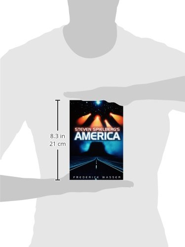 Steven Spielberg's America (Polity America Through the Lens Series)
