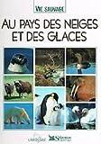 img - for Vie sauvage. Au pays des neiges et des glaces book / textbook / text book