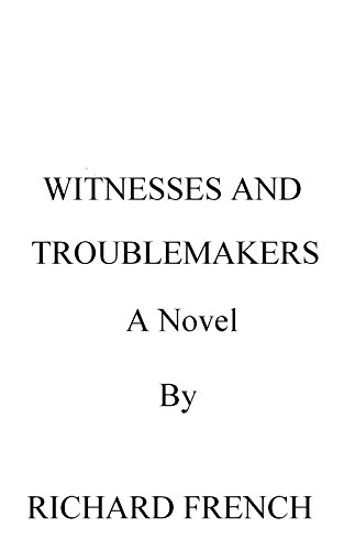Richard French - Witnesses and Troublemakers
