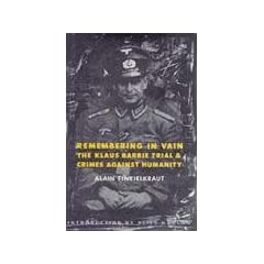 Remembering in Vain: The Klaus Barbie Trial and Crimes Against Humanity (European Perspectives)