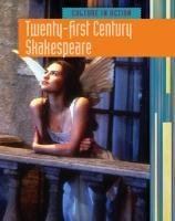 Twenty-first Century Shakespeare (Culture in Action)