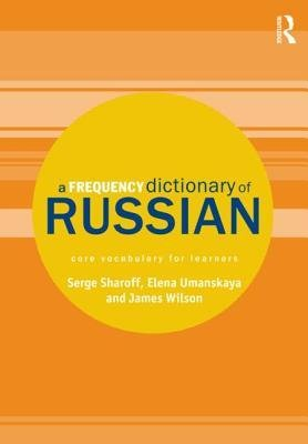 [(A Frequency Dictionary of Russian: Core Vocabulary for Learners)] [Author: Serge Sharoff] published on (May, 2013)