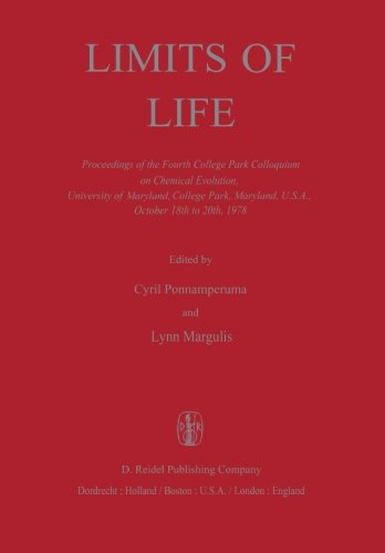 Limits Of Life: Proceedings Of The Fourth College Park Colloquium On Chemical Evolution, University Of Maryland, College Park, Maryland, U.S.A., ... (Proceedings Of The College Park Colloquia)