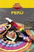 Peru (Guia Total / Total Guide) (Spanish Edition)