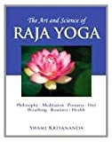 img - for Art And Science Of Raja Yoga: Philosophy, Meditation, Postures, Diet, Breathing Routines, Health by Swami Kriyananda (15-Nov-2011) Paperback book / textbook / text book