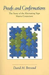 PROOFS AND CONFIRMATIONS: THE STORY OF THE ALTERNATING SIGN MATRIX CONJECTURE