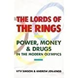 img - for The Lords of the Rings: Power, Money and Drugs In the Modern Olympics. book / textbook / text book