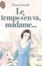 Le  Temps s'en va, madame...
