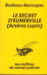 Arsène Lupin - Le secret d'Eunerville par Boileau-Narcejac