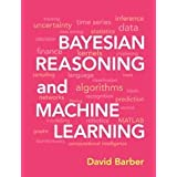 Bayesian Reasoning and Machine Learningby David Barber
