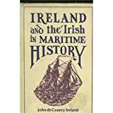 Ireland and the Irish in Maritime History (0907606288) by John de Courcy Ireland