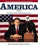 The Daily Show with Jon Stewart Presents America (The Book) A Citizens Guide to Democracy Inaction With a Foreword by Thomas Jefferson