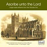 Ascribe to the Lord Morgan/Exeter Cathedral Choir