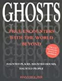 Ghosts True Encounters With the World Be