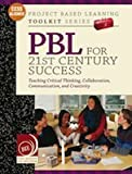 PBL for 21st Century Success (Project Based Learning Toolkit Series)