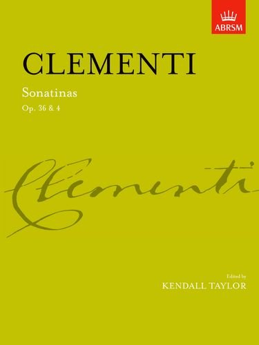 Sonatinas, complete Op. 36 & Op. 4: Op. 36 and 4 (Signature Series (ABRSM))