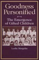 Goodness Personified: The Emergence of Gifted Children (Social Problems and Social Issues)