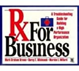 img - for Rx for Business: A Troubleshooting Guide for Building a High Performance Organization book / textbook / text book