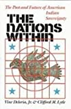 The Nations Within: The Past and Future of American Indian Sovereignty (1439503672) by Deloria, Vine