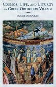 Cosmos, Life, and Liturgy in a Greek Orthodox Village, Juliet du Boulay