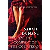 In the Company of the Courtesanby Sarah Dunant