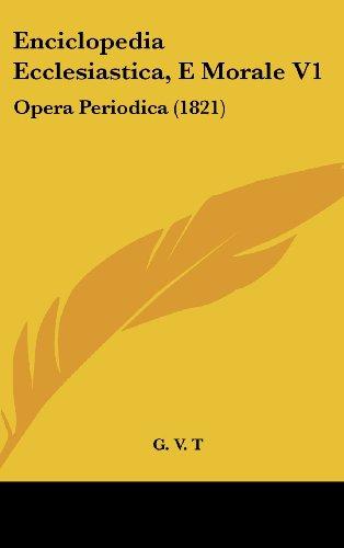Enciclopedia Ecclesiastica, E Morale V1: Opera Periodica (1821)