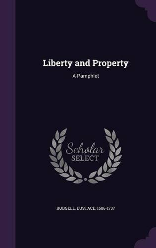 Liberty and Property: A Pamphlet