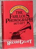 The Fabulous Phonograph, 1877-1977
