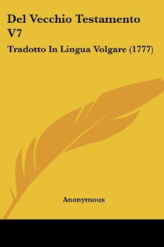 del Vecchio Testamento V7: Tradotto in Lingua Volgare (1777)
