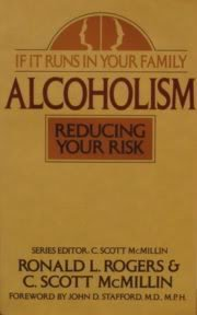 IF IT RUNS IN YOUR FAMILY: ALCOHOLISM