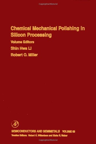 Chemical Mechanical Polishing in Silicon Processing, Volume 63 (Semiconductors and Semimetals) (Vol 63)