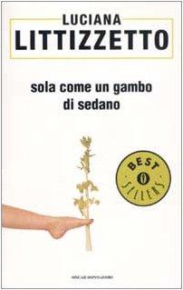Littizzetto Luciana - Sola come un gambo di sedano (2003) - ITA