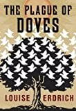 Plague of Doves (08) by Erdrich, Louise [Hardcover (2008)]