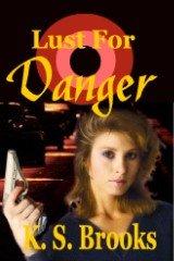 Book: Lust for Danger by K. S. Brooks