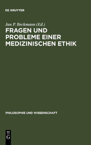 Fragen und Problem einer medizinischen Ethik (Philosophie Und Wissenschaft, Transdisziplinare Studien)