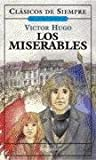 Los Miserables/Les Miserables (Clasicos De Siempre / Foever Classics) (Spanish Edition)