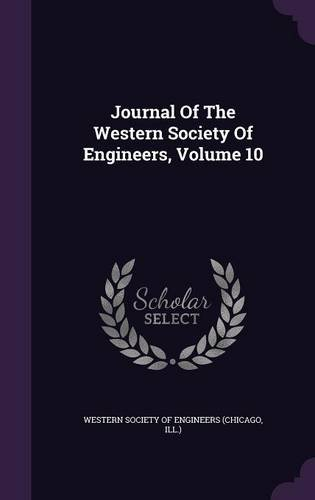Journal Of The Western Society Of Engineers, Volume 10