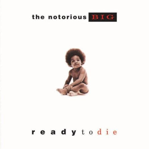 Ready To Die By Notorious B.I.G. (0001-01-01)