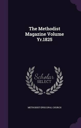 The Methodist Magazine Volume Yr.1825