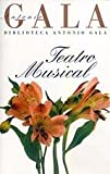 Teatro Musical (Spanish Edition) (8423970272) by Antonia Gala