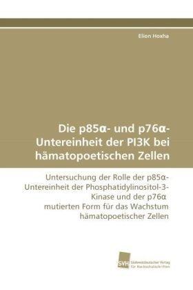 die-p85-und-p76-untereinheit-der-pi3k-bei-hamatopoetischen-zellen-untersuchung-der-rolle-der-p85-unt