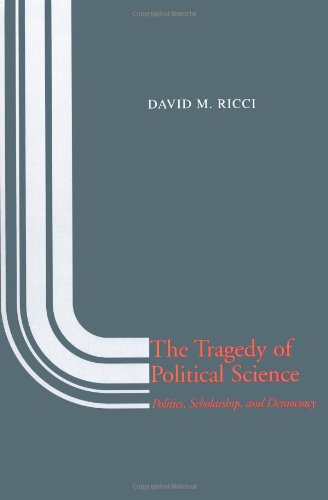 The Tragedy of Political Science: Politics, Scholarship,...