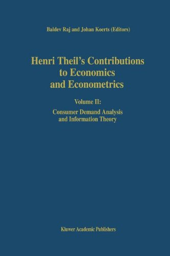 Henri Theil's Contributions to Economics and Econometrics: Volume II: Consumer Demand Analysis and Information Theory