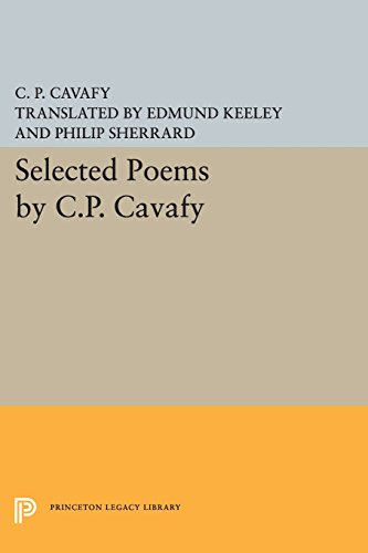 Selected Poems by C.P. Cavafy (Princeton Legacy Library)