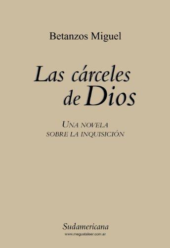Las carceles de Dios: Una novela sobre la Inquisición
