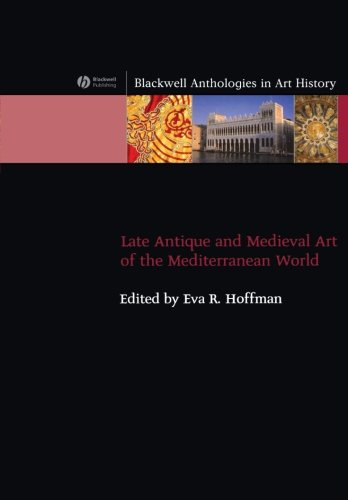 Late Antique and  Medieval Art of the  Mediterranean ...