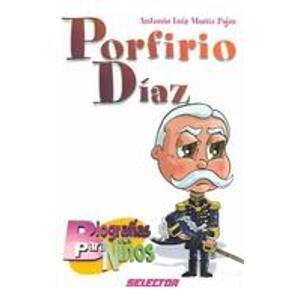 Porfirio Diaz (Biografias Para Ninos): Amazon.es: Antonio